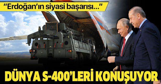Dünya S-400'leri konuşuyor: Erdoğan'ın siyasi başarısı