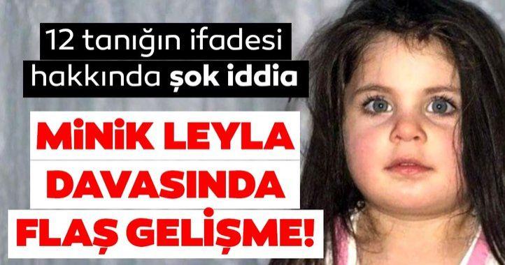 """Son Dakika: """"12 tanığın ifadesi..."""" - Minik Leyla Aydemir'in ölümüne ilişkin davada mahkemeden ilk karar!"""