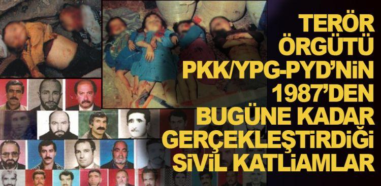 PKK/YPG-PYD'nin, 1987'den bugüne kadar gerçekleştirdiği 'sivil' katliamlar - Vahşet