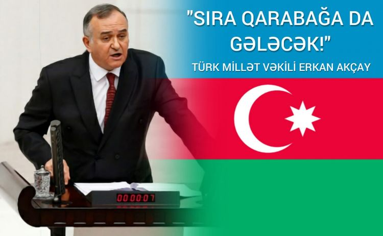 """""""Sıra Qarabağa da gələcək"""" - Türk deputatdan qürurdolu mesaj"""